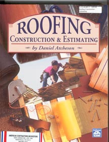 Roofing Construction and Estimating, 7th Printing/2007